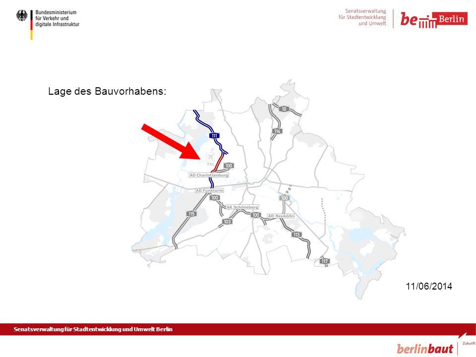 Senatsverwaltung für Stadtentwicklung und Umwelt Berlin 11/06/2014 Lage des Bauvorhabens: