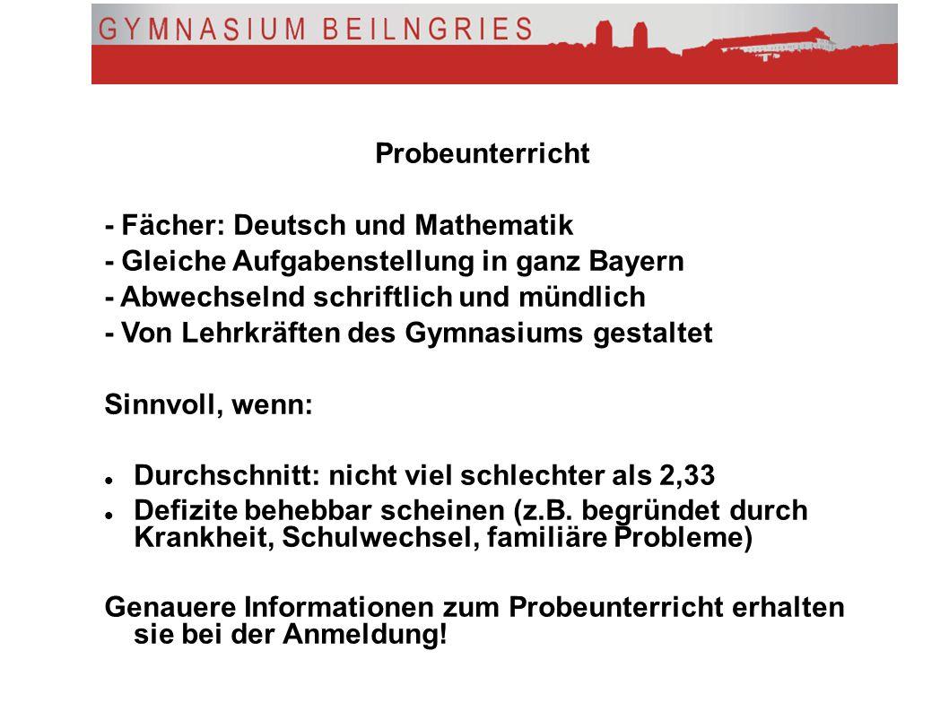 Probeunterricht - Fächer: Deutsch und Mathematik - Gleiche Aufgabenstellung in ganz Bayern - Abwechselnd schriftlich und mündlich - Von Lehrkräften de