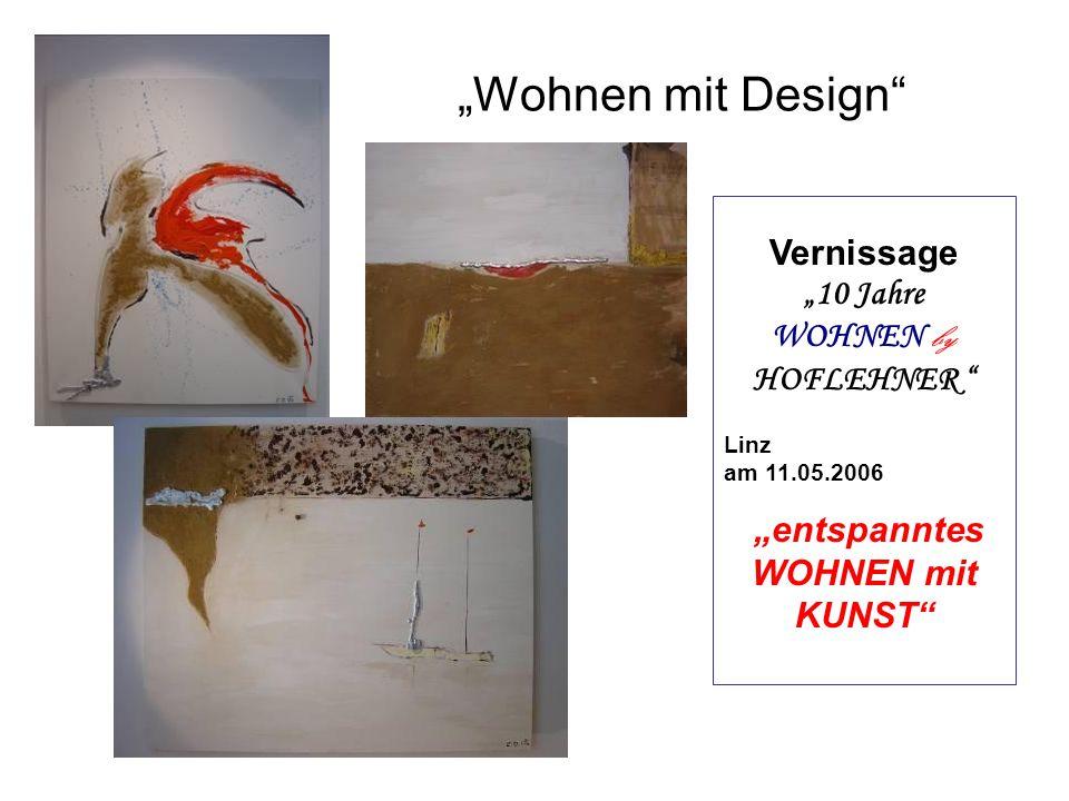 """""""Wohnen mit Design"""" Vernissage """"10 Jahre WOHNEN by HOFLEHNER """" Linz am 11.05.2006 """"entspanntes WOHNEN mit KUNST"""""""