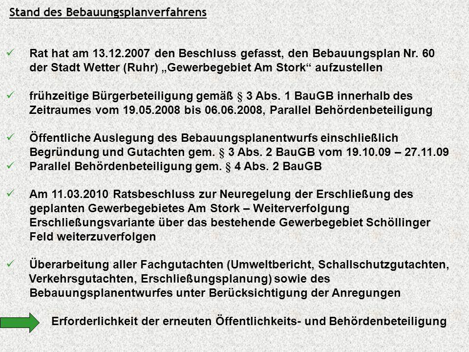 """Stand des Bebauungsplanverfahrens Rat hat am 13.12.2007 den Beschluss gefasst, den Bebauungsplan Nr. 60 der Stadt Wetter (Ruhr) """"Gewerbegebiet Am Stor"""
