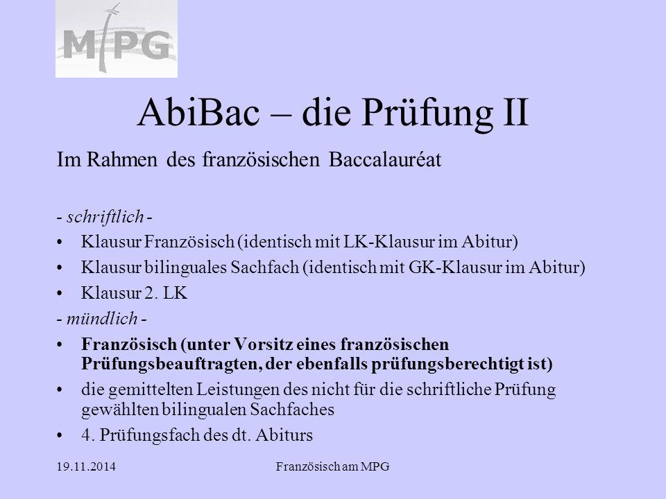 19.11.2014Französisch am MPG AbiBac – die Prüfung II Im Rahmen des französischen Baccalauréat - schriftlich - Klausur Französisch (identisch mit LK-Kl