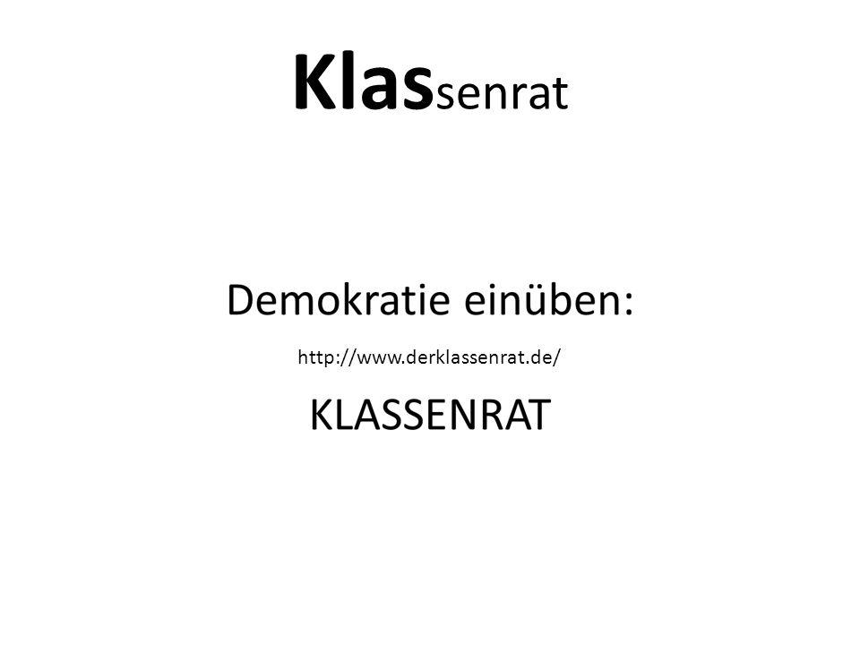 Klas senrat http://www.derklassenrat.de/