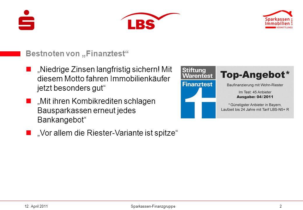 """Sparkassen-Finanzgruppe12. April 20112 Bestnoten von """"Finanztest"""" """"Niedrige Zinsen langfristig sichern! Mit diesem Motto fahren Immobilienkäufer jetzt"""