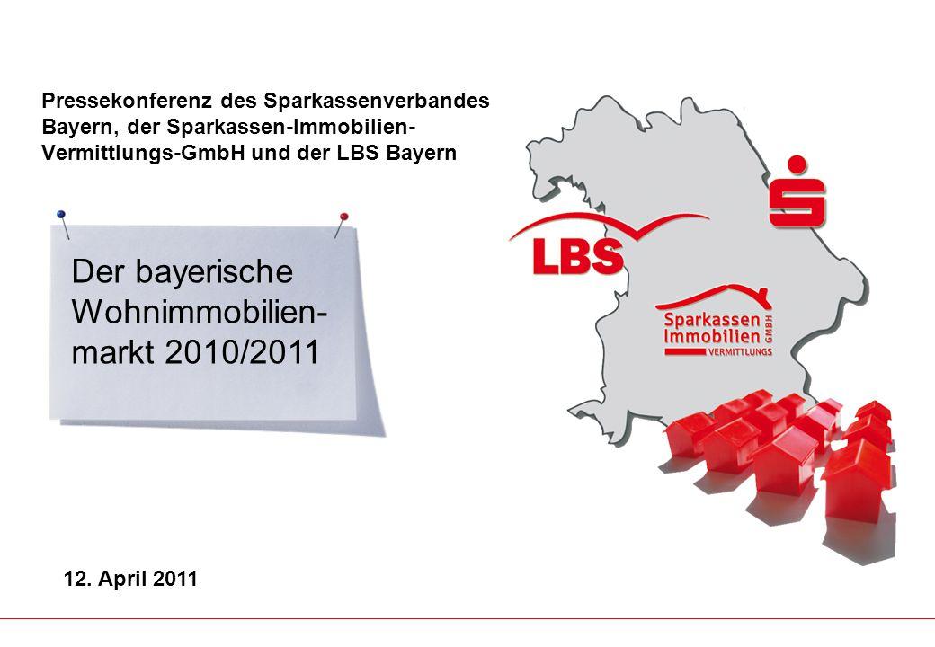 Pressekonferenz des Sparkassenverbandes Bayern, der Sparkassen-Immobilien- Vermittlungs-GmbH und der LBS Bayern Der bayerische Wohnimmobilien- markt 2
