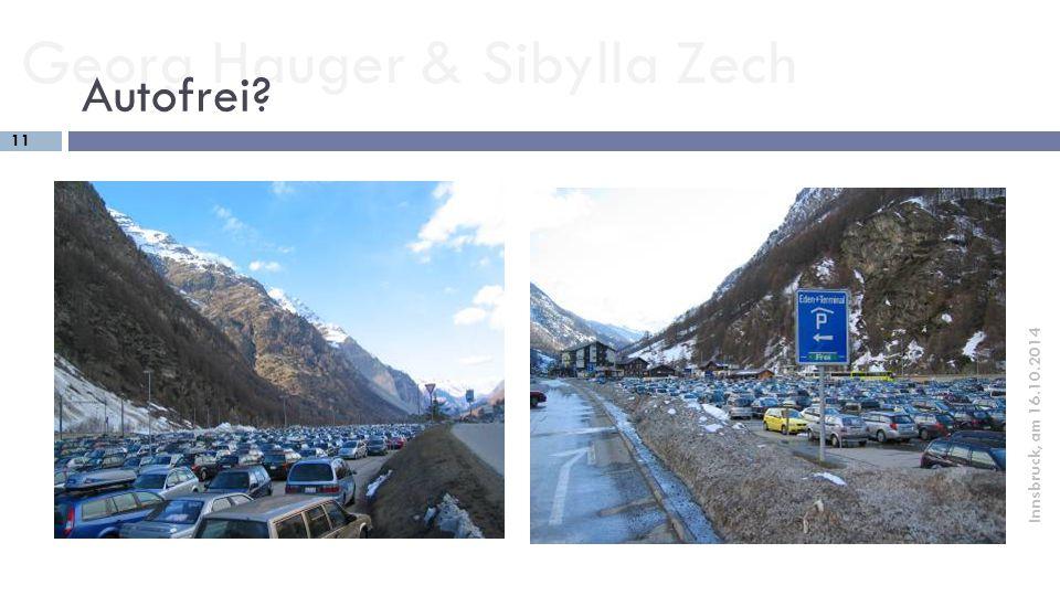 Georg Hauger & Sibylla Zech 11 Innsbruck, am 16.10.2014 Autofrei?