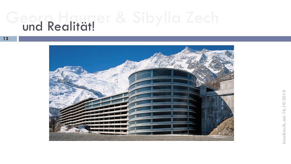 Georg Hauger & Sibylla Zech 13 Innsbruck, am 16.10.2014 und Realität!