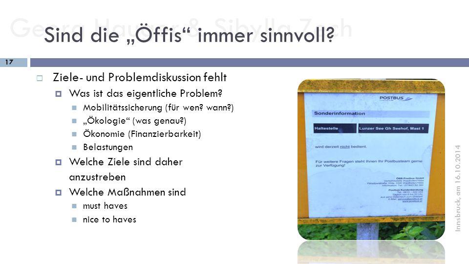 """Georg Hauger & Sibylla Zech 17 Innsbruck, am 16.10.2014 Sind die """"Öffis"""" immer sinnvoll?  Ziele- und Problemdiskussion fehlt  Was ist das eigentlich"""