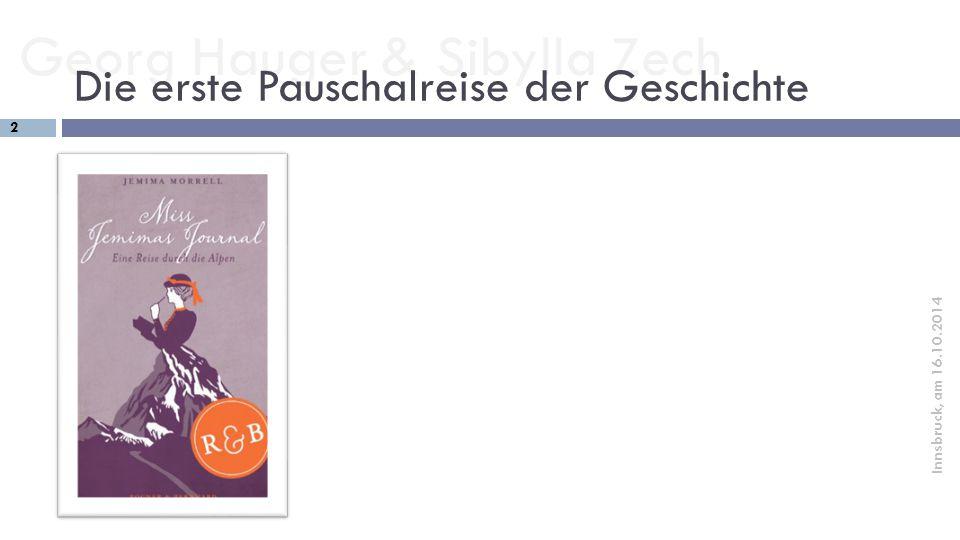 Georg Hauger & Sibylla Zech 3 Innsbruck, am 16.10.2014 Zukunft des Pauschaltourismus?