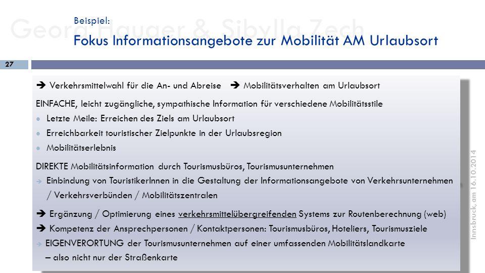 Georg Hauger & Sibylla Zech 27 Innsbruck, am 16.10.2014  Verkehrsmittelwahl für die An- und Abreise  Mobilitätsverhalten am Urlaubsort EINFACHE, lei