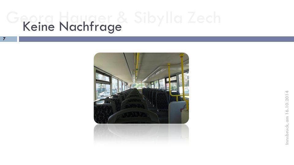 Georg Hauger & Sibylla Zech 18 Innsbruck, am 16.10.2014 Alternative Mobilitätsangebote  Viele sehr interessante Ideen (auch außerhalb des Tellerrandes; z.B.