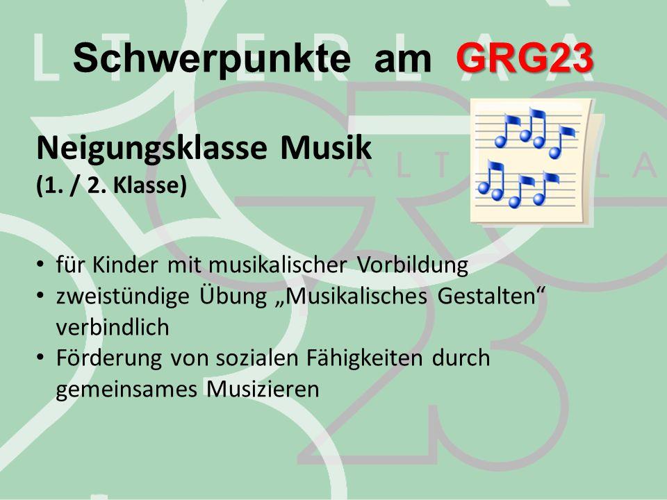 """GRG23 Schwerpunkte am GRG23 Neigungsklasse Musik (1. / 2. Klasse) für Kinder mit musikalischer Vorbildung zweistündige Übung """"Musikalisches Gestalten"""""""