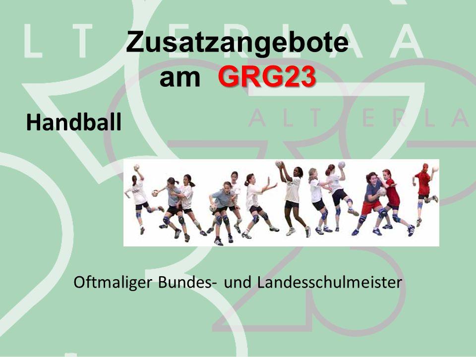 Zusatzangebote GRG23 am GRG23 Handball Oftmaliger Bundes- und Landesschulmeister