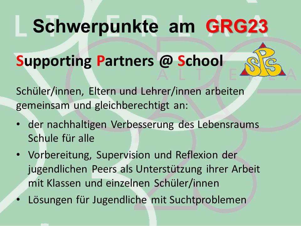 GRG23 Schwerpunkte am GRG23 Supporting Partners @ School Schüler/innen, Eltern und Lehrer/innen arbeiten gemeinsam und gleichberechtigt an: der nachha
