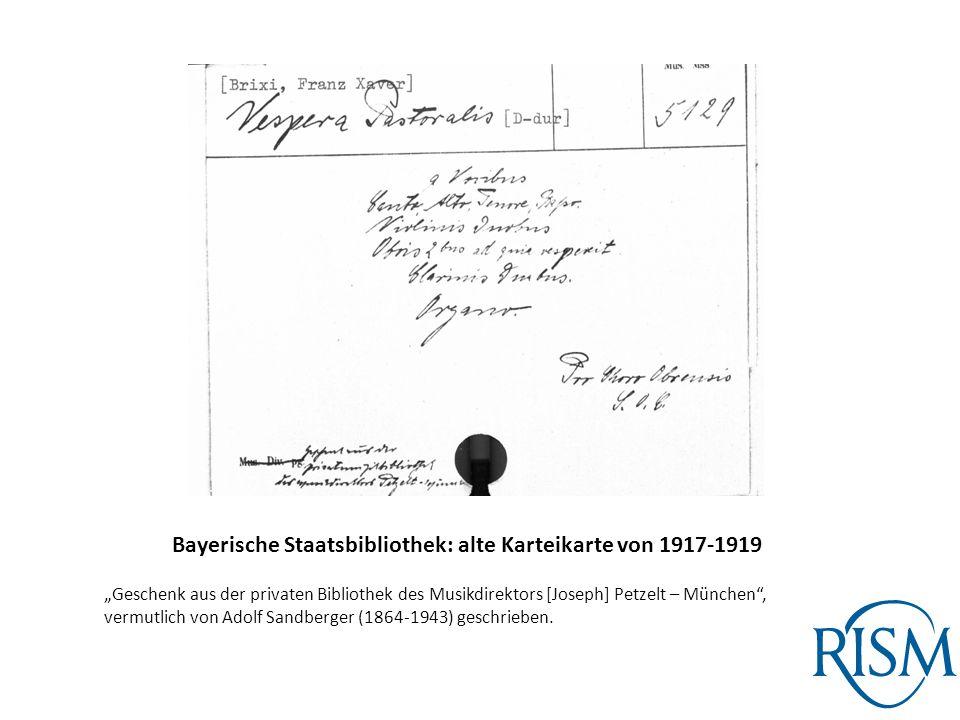 """Bayerische Staatsbibliothek: alte Karteikarte von 1917-1919 """"Geschenk aus der privaten Bibliothek des Musikdirektors [Joseph] Petzelt – München , vermutlich von Adolf Sandberger (1864-1943) geschrieben."""