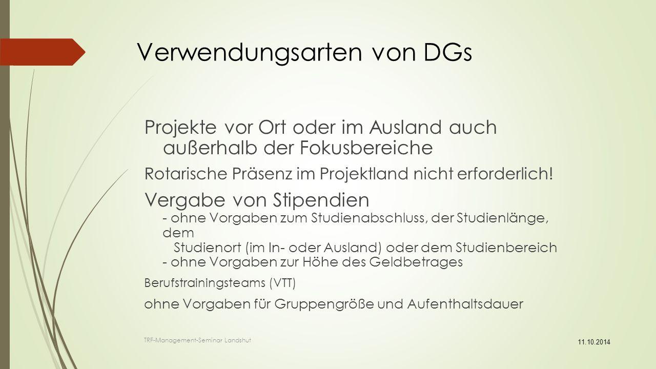 Verwendungsarten von DGs Projekte vor Ort oder im Ausland auch außerhalb der Fokusbereiche Rotarische Präsenz im Projektland nicht erforderlich.
