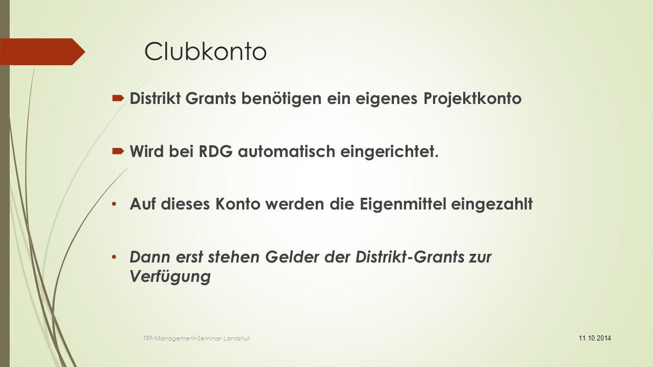 Clubkonto  Distrikt Grants benötigen ein eigenes Projektkonto  Wird bei RDG automatisch eingerichtet.