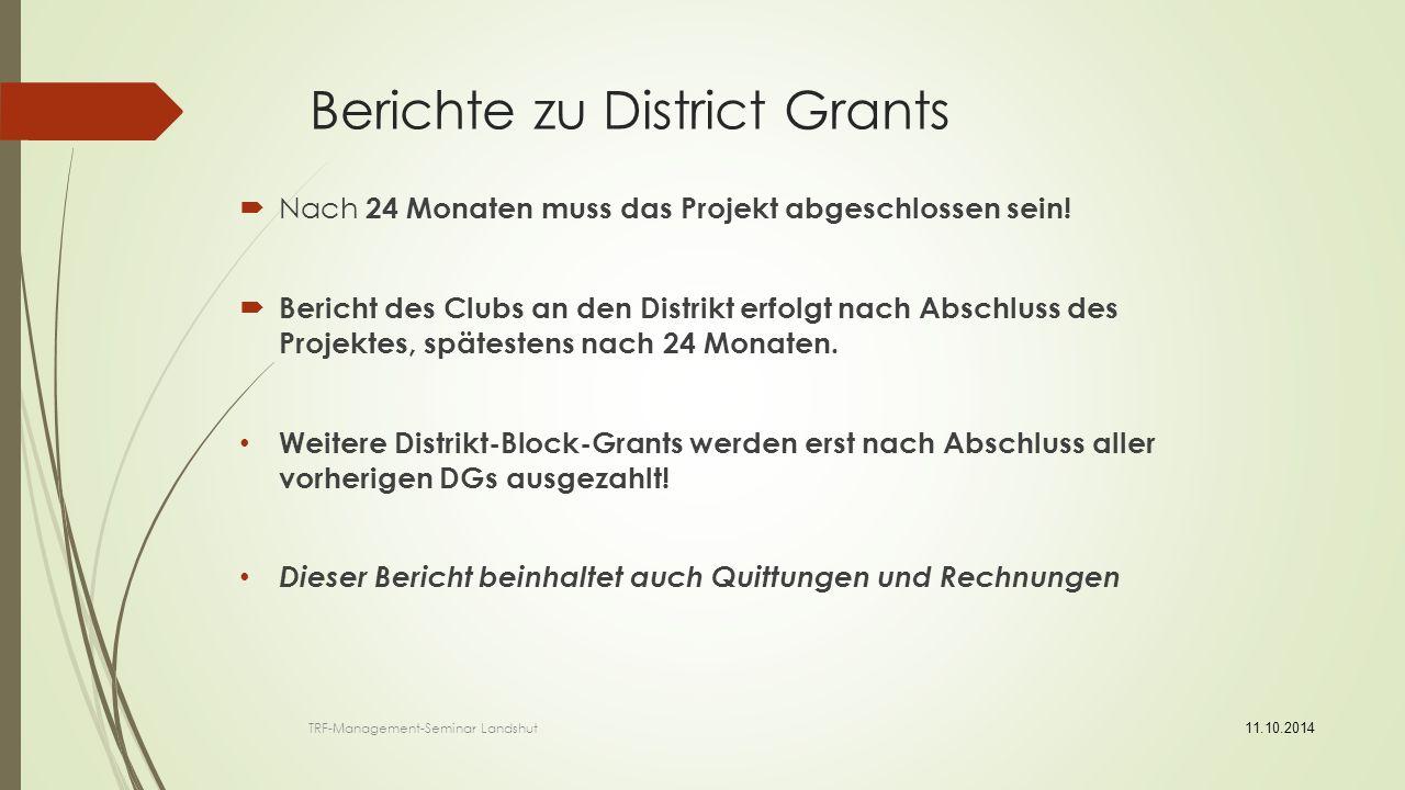 Berichte zu District Grants  Nach 24 Monaten muss das Projekt abgeschlossen sein.