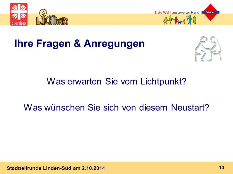 Stadtteilrunde Linden-Süd am 2.10.2014 Ihre Fragen & Anregungen Was erwarten Sie vom Lichtpunkt.