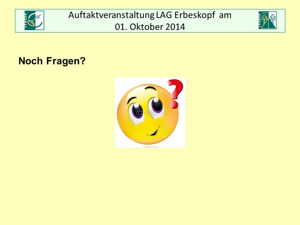 Auftaktveranstaltung LAG Erbeskopf am 01. Oktober 2014 Noch Fragen?