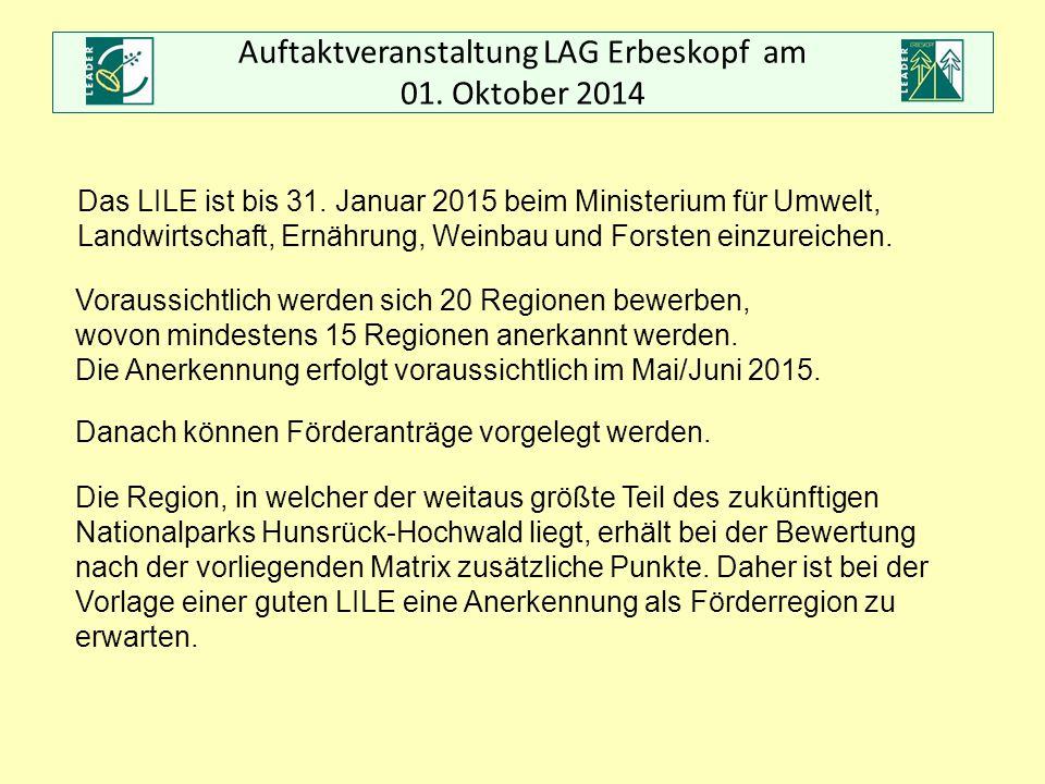 Auftaktveranstaltung LAG Erbeskopf am 01. Oktober 2014 Das LILE ist bis 31. Januar 2015 beim Ministerium für Umwelt, Landwirtschaft, Ernährung, Weinba