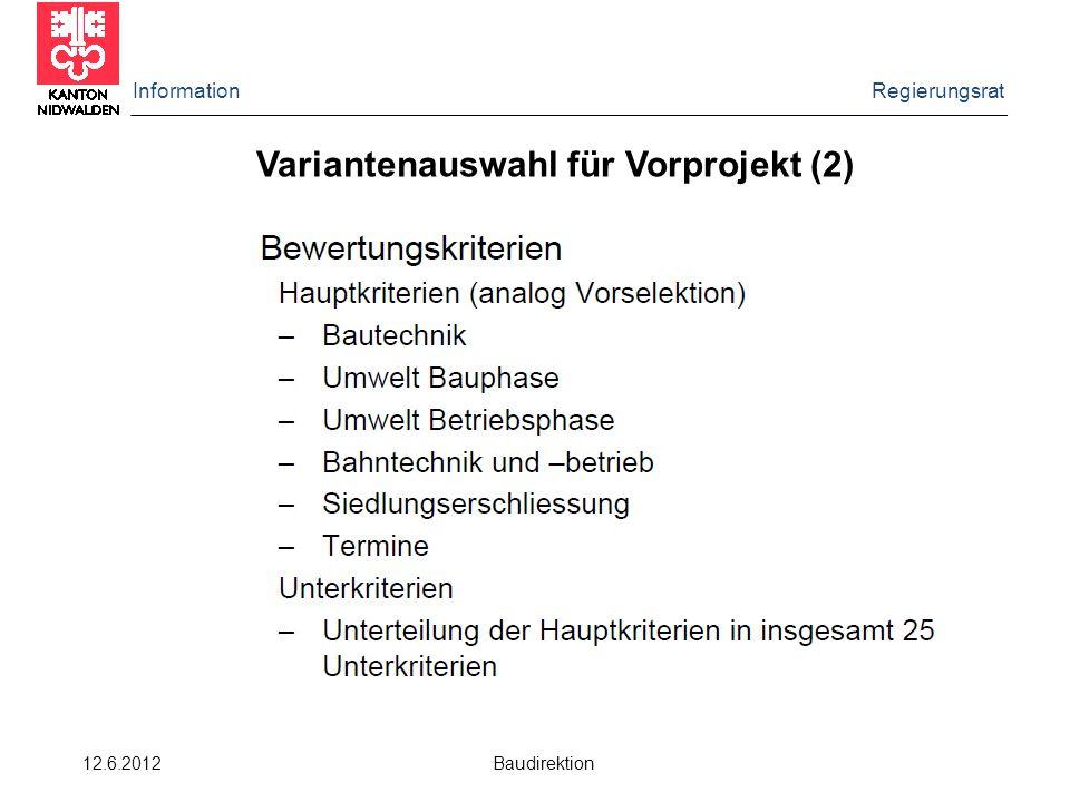 Information Regierungsrat 12.6.2012 Baudirektion Variantenauswahl für Vorprojekt (2)