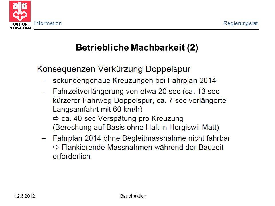 Information Regierungsrat 12.6.2012 Baudirektion Betriebliche Machbarkeit (2)