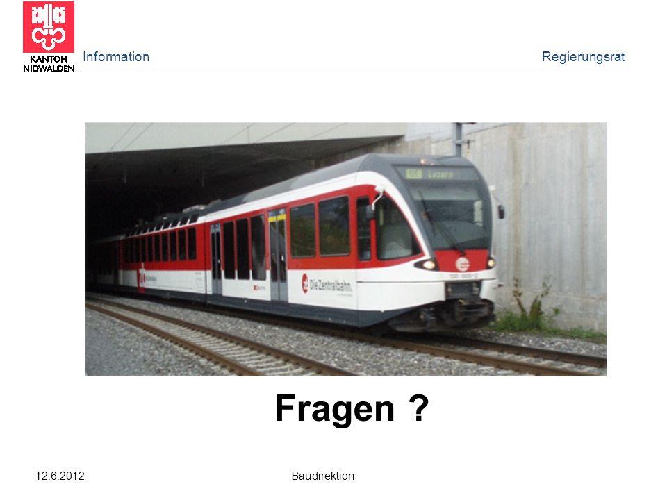 Information Regierungsrat 12.6.2012 Baudirektion Fragen ?