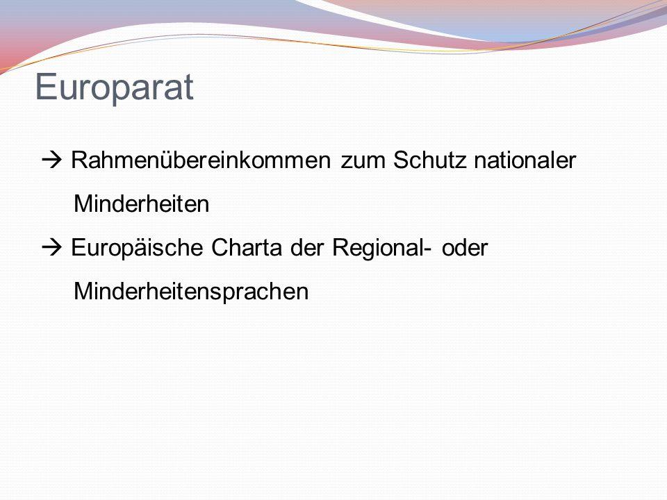 Europarat  Rahmenübereinkommen zum Schutz nationaler Minderheiten  Europäische Charta der Regional- oder Minderheitensprachen