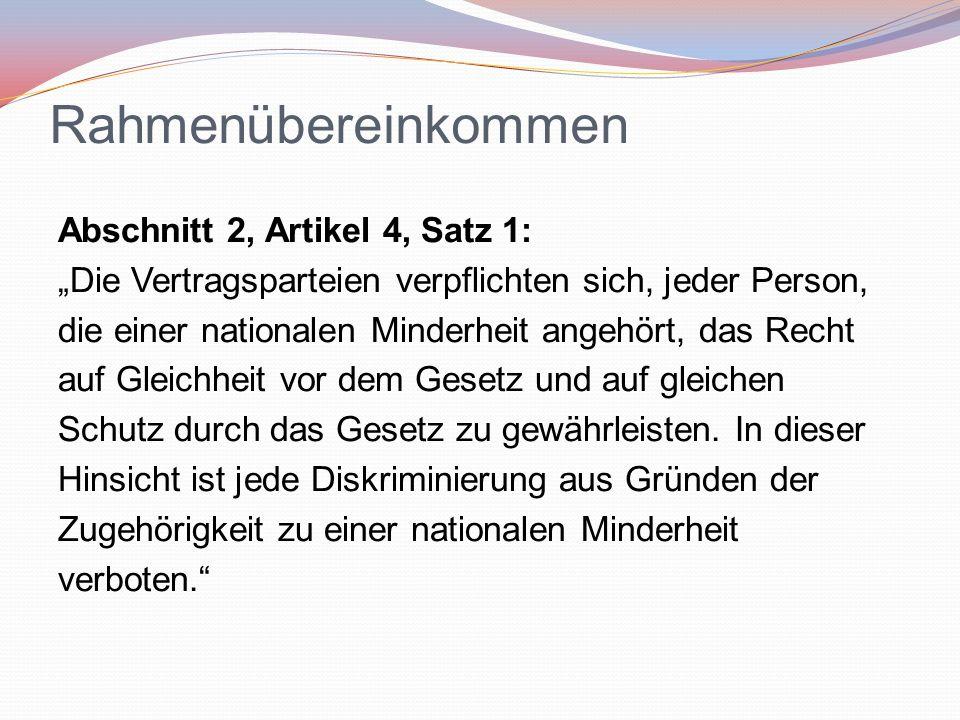 """Rahmenübereinkommen Abschnitt 2, Artikel 4, Satz 1: """"Die Vertragsparteien verpflichten sich, jeder Person, die einer nationalen Minderheit angehört, d"""