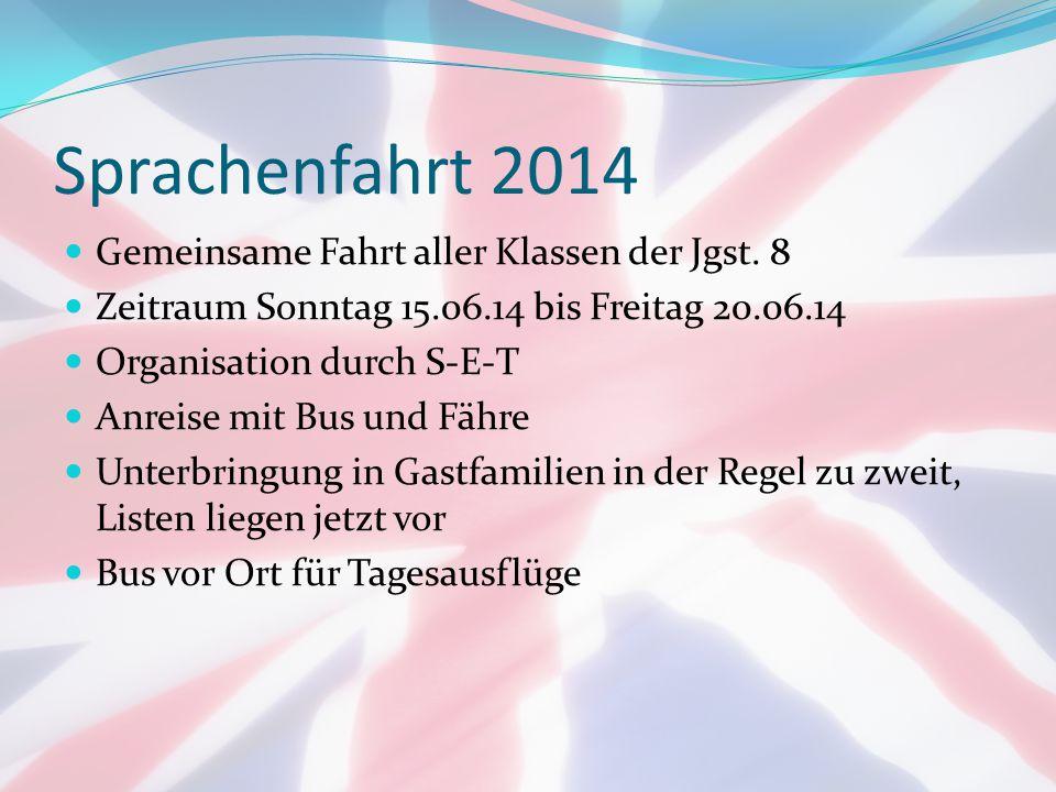 Sprachenfahrt 2014 Gemeinsame Fahrt aller Klassen der Jgst.