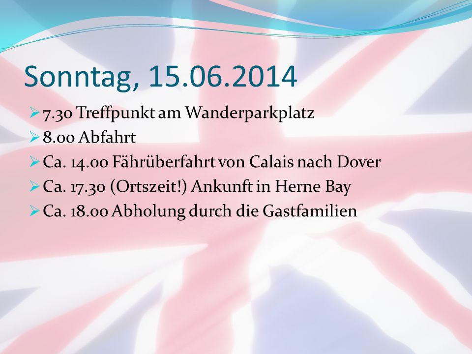 Sonntag, 15.06.2014  7.30 Treffpunkt am Wanderparkplatz  8.00 Abfahrt  Ca.