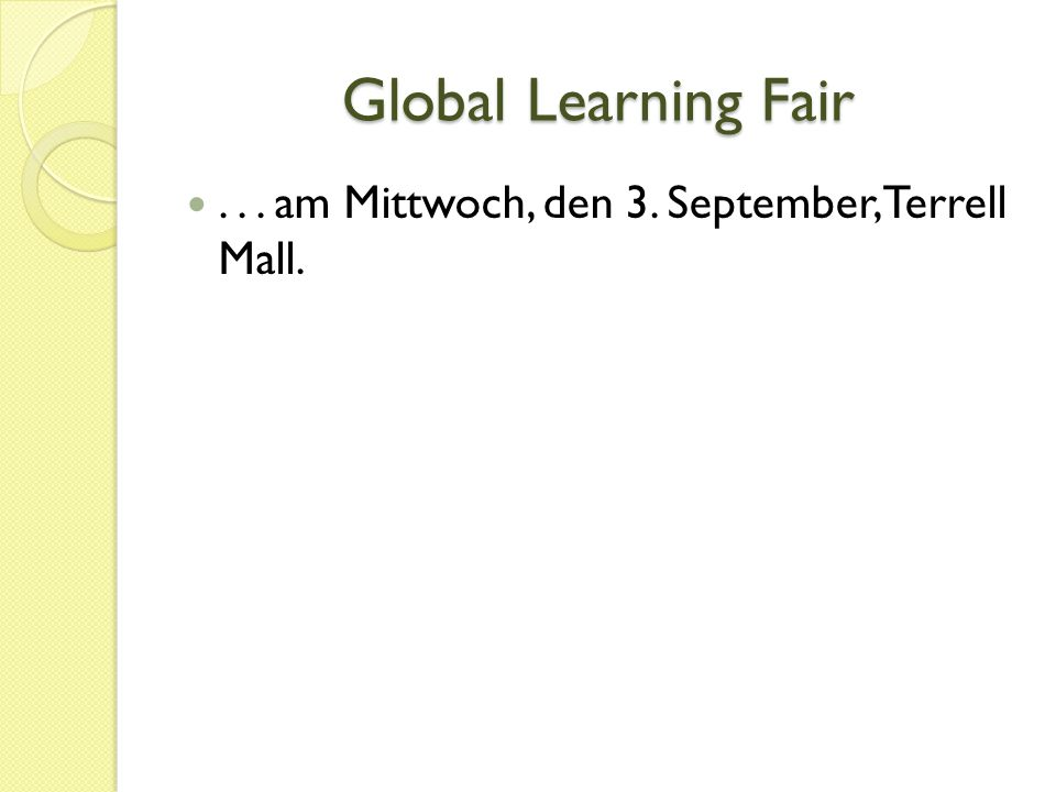 Global Learning Fair... am Mittwoch, den 3. September, Terrell Mall.