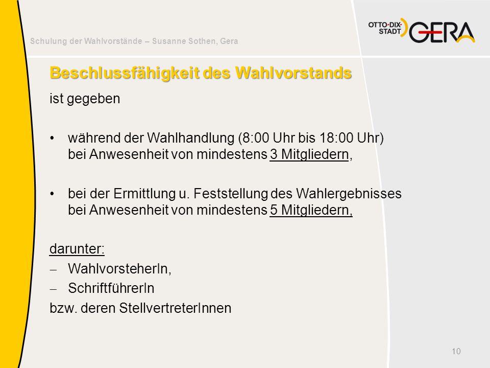 Schulung der Wahlvorstände – Susanne Sothen, Gera Beschlussfähigkeit des Wahlvorstands ist gegeben während der Wahlhandlung (8:00 Uhr bis 18:00 Uhr) b