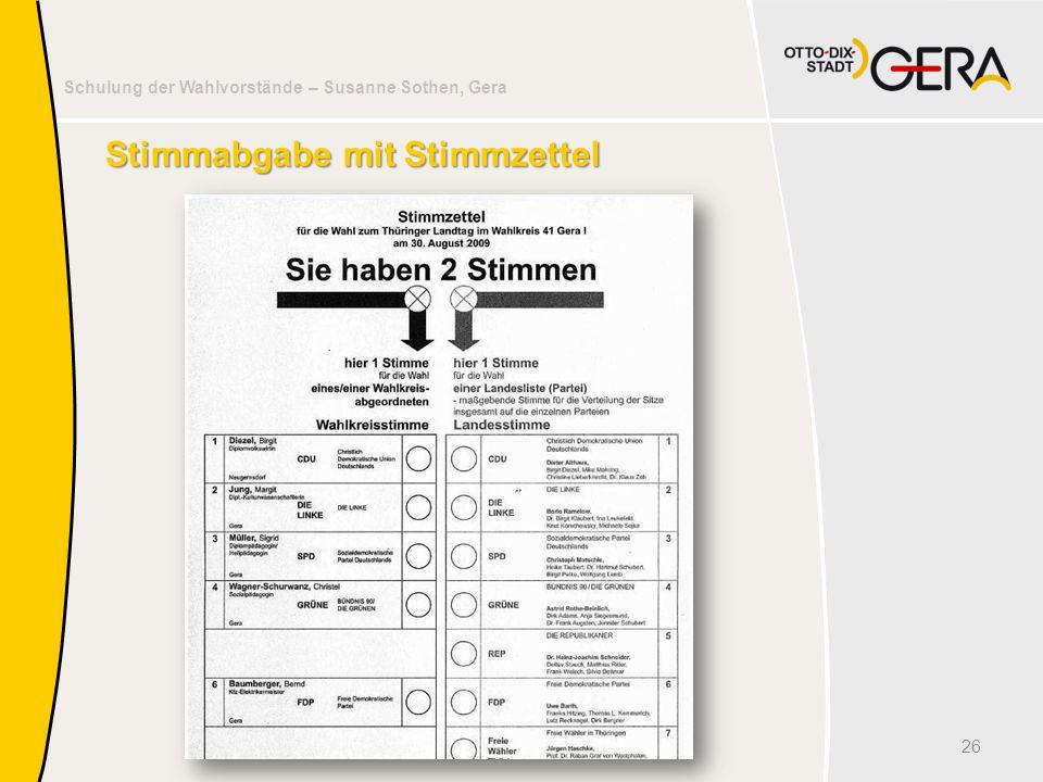 Schulung der Wahlvorstände – Susanne Sothen, Gera Stimmabgabe mit Stimmzettel 26