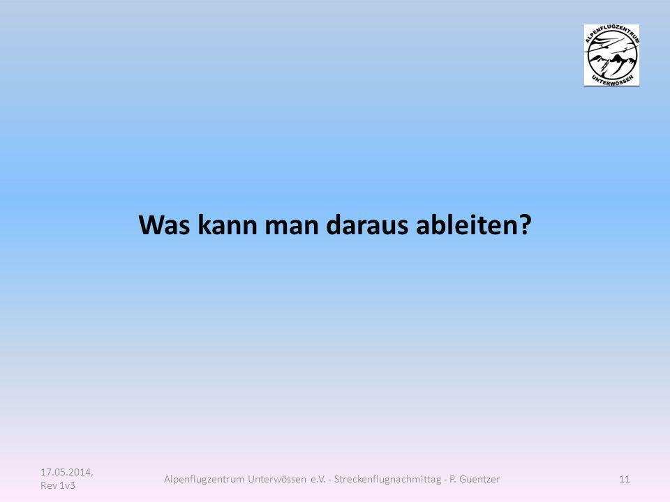 Was kann man daraus ableiten? 17.05.2014, Rev 1v3 Alpenflugzentrum Unterwössen e.V. - Streckenflugnachmittag - P. Guentzer11