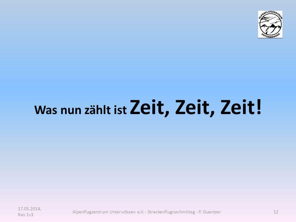 Was nun zählt ist Zeit, Zeit, Zeit! 17.05.2014, Rev 1v3 Alpenflugzentrum Unterwössen e.V. - Streckenflugnachmittag - P. Guentzer12