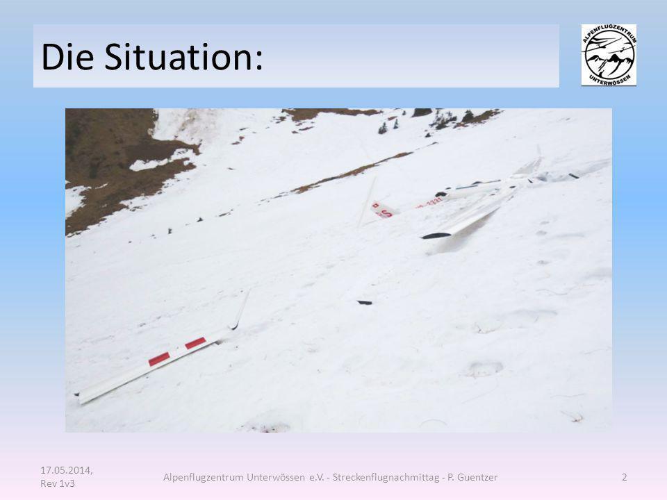 Die Situation: 17.05.2014, Rev 1v3 Alpenflugzentrum Unterwössen e.V. - Streckenflugnachmittag - P. Guentzer2