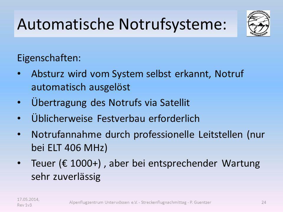 Automatische Notrufsysteme: Eigenschaften: Absturz wird vom System selbst erkannt, Notruf automatisch ausgelöst Übertragung des Notrufs via Satellit Ü
