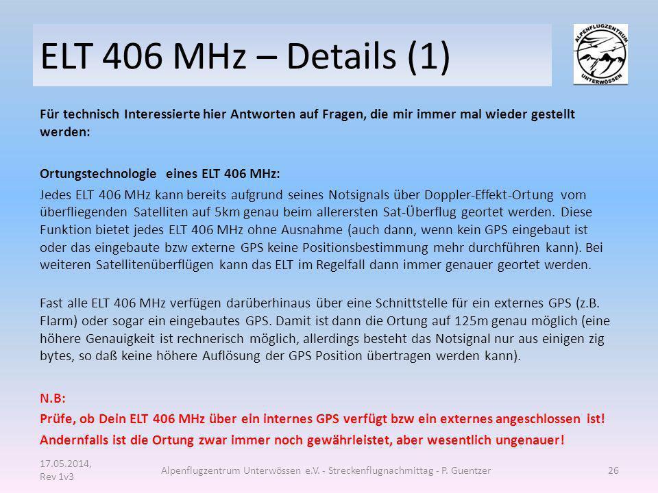 ELT 406 MHz – Details (1) Für technisch Interessierte hier Antworten auf Fragen, die mir immer mal wieder gestellt werden: Ortungstechnologie eines EL