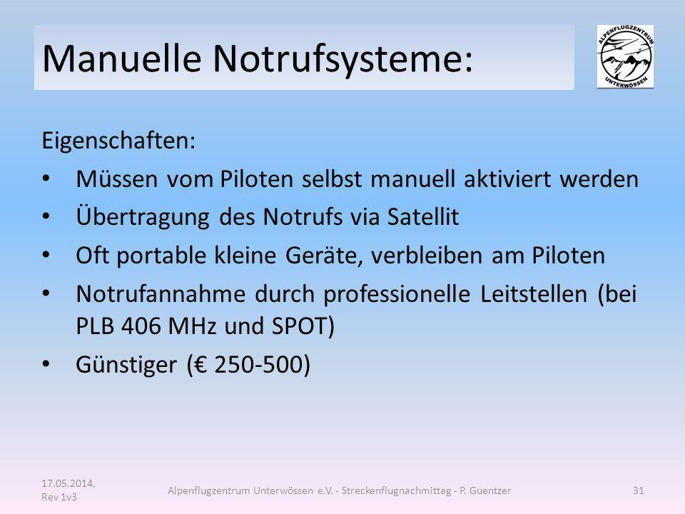 Manuelle Notrufsysteme: Eigenschaften: Müssen vom Piloten selbst manuell aktiviert werden Übertragung des Notrufs via Satellit Oft portable kleine Ger