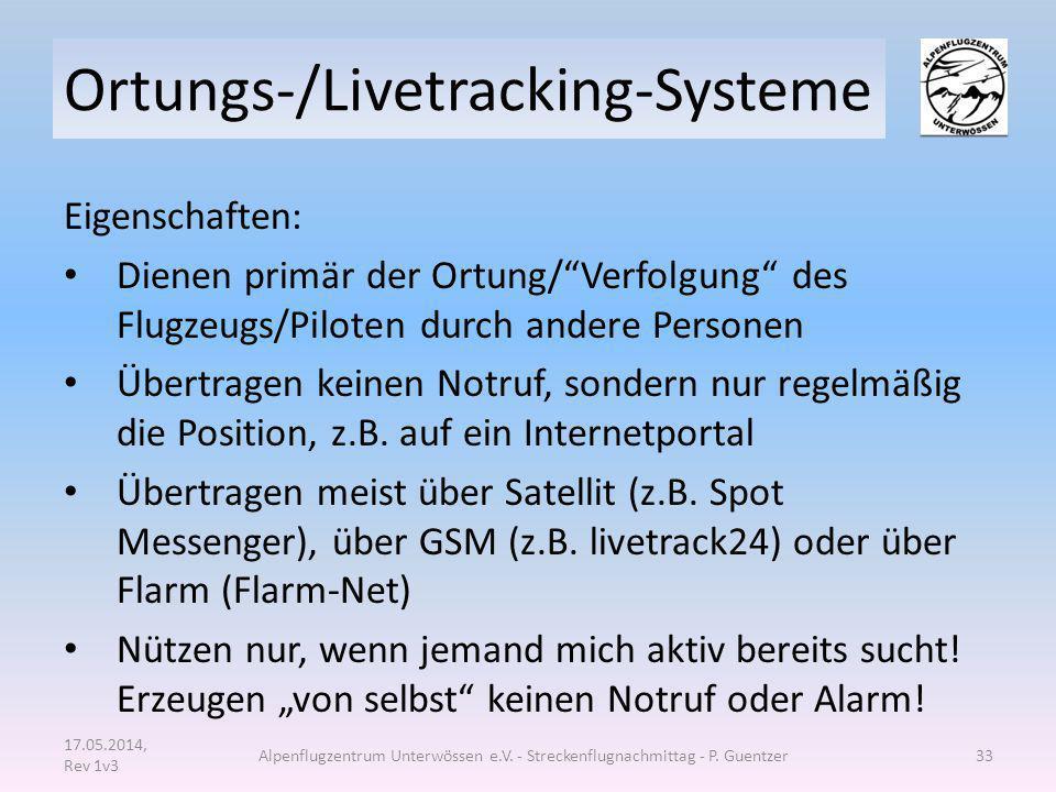 """Ortungs-/Livetracking-Systeme Eigenschaften: Dienen primär der Ortung/""""Verfolgung"""" des Flugzeugs/Piloten durch andere Personen Übertragen keinen Notru"""