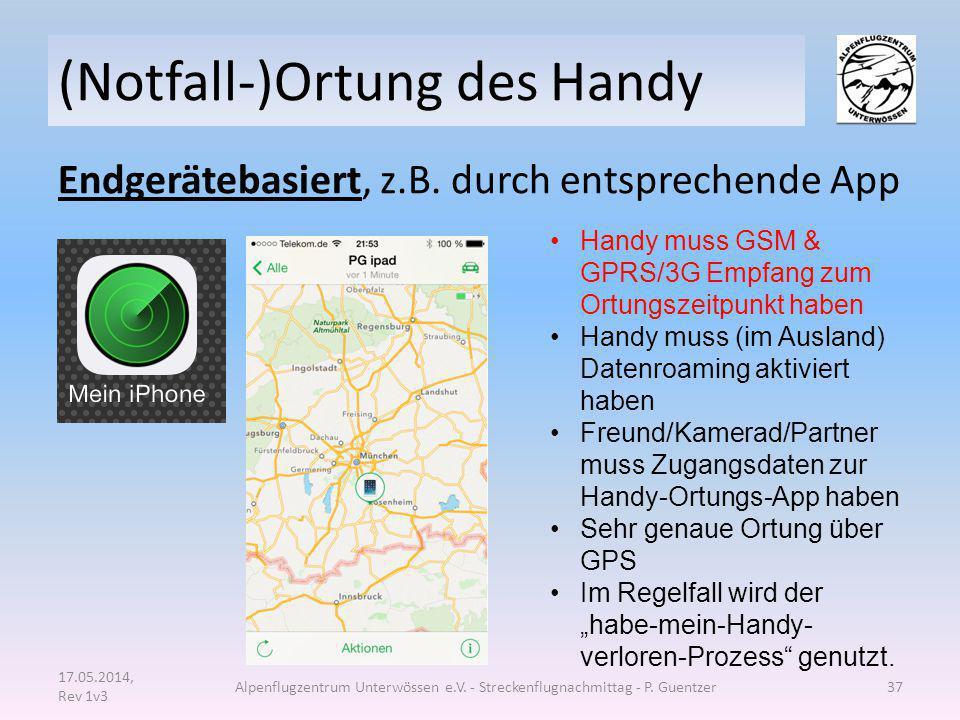 (Notfall-)Ortung des Handy Endgerätebasiert, z.B. durch entsprechende App 17.05.2014, Rev 1v3 Alpenflugzentrum Unterwössen e.V. - Streckenflugnachmitt
