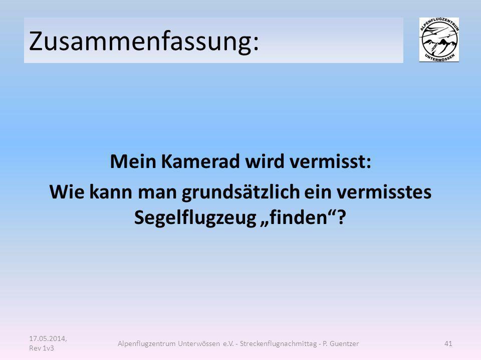 """Zusammenfassung: Mein Kamerad wird vermisst: Wie kann man grundsätzlich ein vermisstes Segelflugzeug """"finden""""? 17.05.2014, Rev 1v3 Alpenflugzentrum Un"""