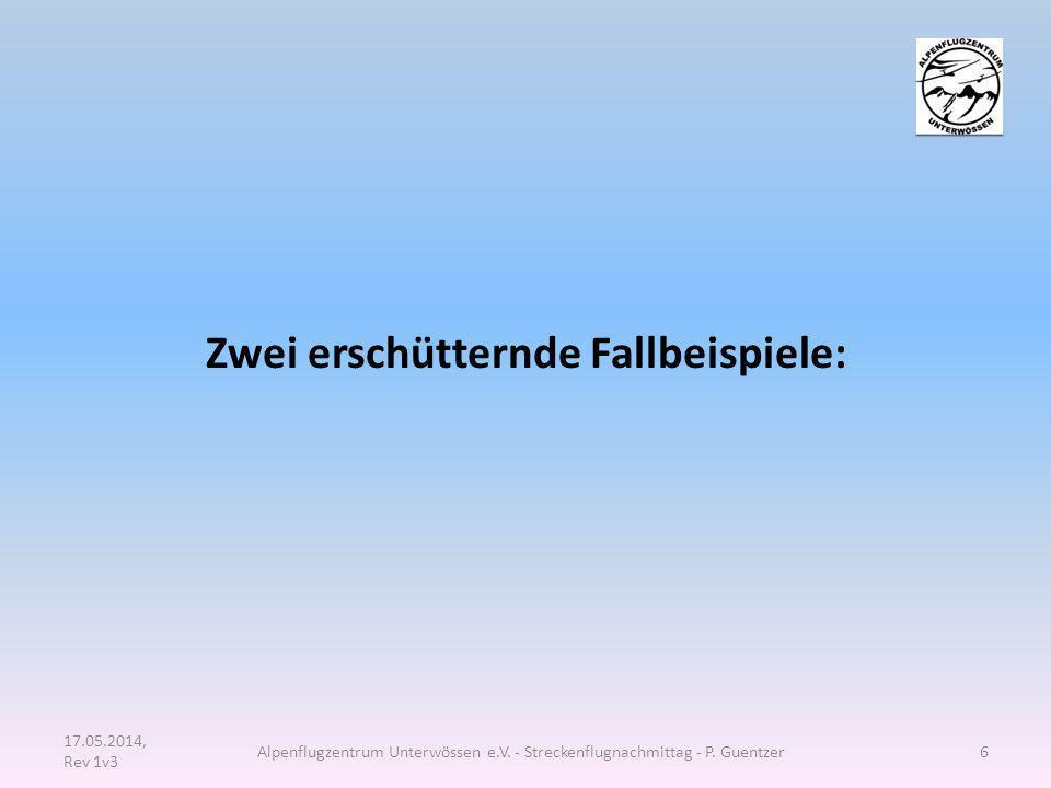 Zwei erschütternde Fallbeispiele: 17.05.2014, Rev 1v3 Alpenflugzentrum Unterwössen e.V. - Streckenflugnachmittag - P. Guentzer6