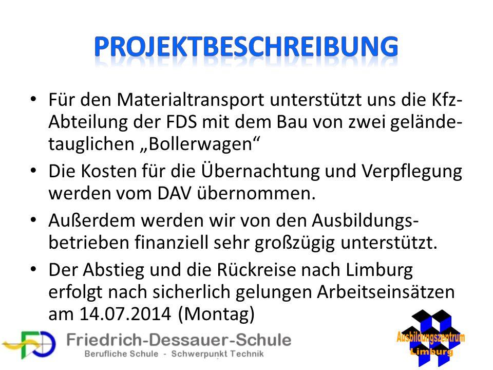 """Für den Materialtransport unterstützt uns die Kfz- Abteilung der FDS mit dem Bau von zwei gelände- tauglichen """"Bollerwagen"""" Die Kosten für die Übernac"""