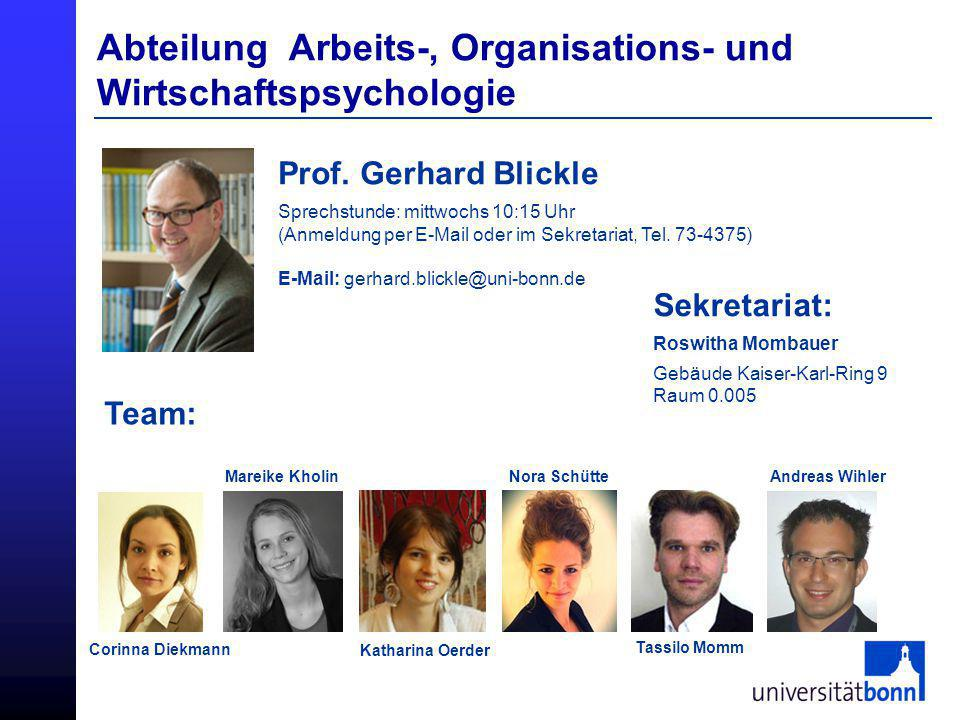 Abteilung Arbeits-, Organisations- und Wirtschaftspsychologie Prof. Gerhard Blickle Team: Corinna Diekmann Mareike Kholin Katharina Oerder Nora Schütt