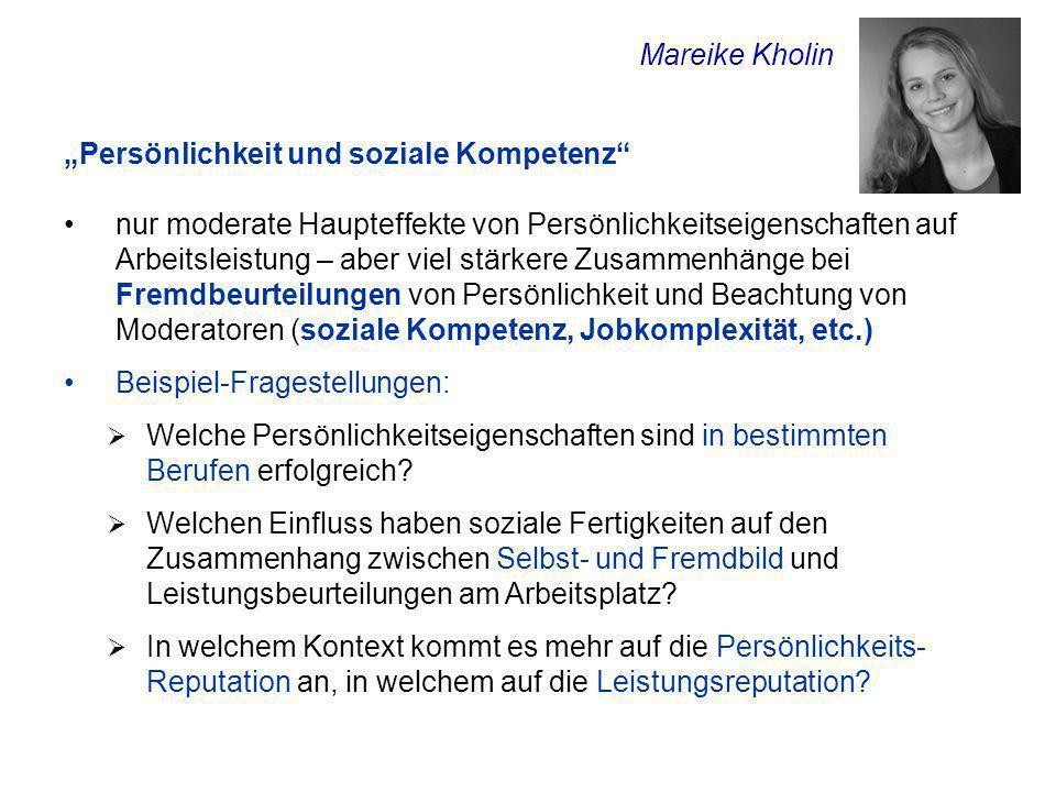 """Mareike Kholin """"Persönlichkeit und soziale Kompetenz"""" nur moderate Haupteffekte von Persönlichkeitseigenschaften auf Arbeitsleistung – aber viel stärk"""