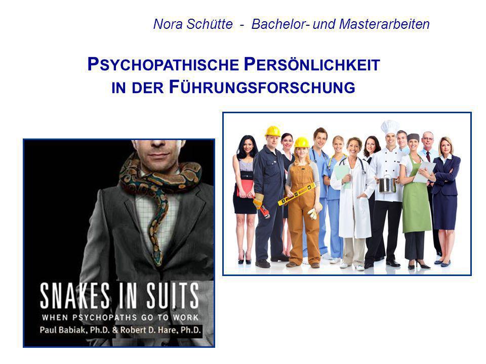 Nora Schütte Psychopathische Persönlichkeit am Arbeitsplatz stellt ein relatives neues Forschungsfeld in der AOW- Psychologie dar.
