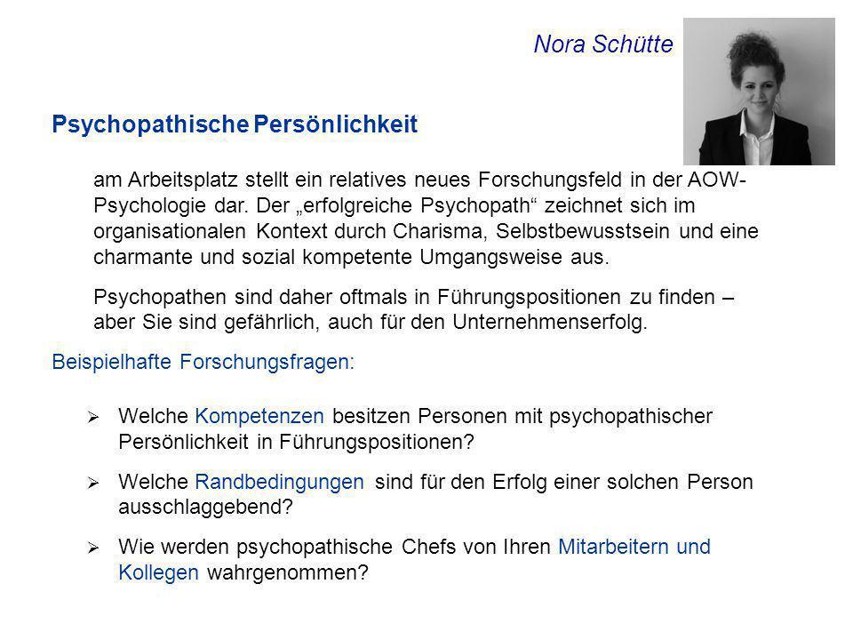 """Nora Schütte Psychopathische Persönlichkeit am Arbeitsplatz stellt ein relatives neues Forschungsfeld in der AOW- Psychologie dar. Der """"erfolgreiche P"""