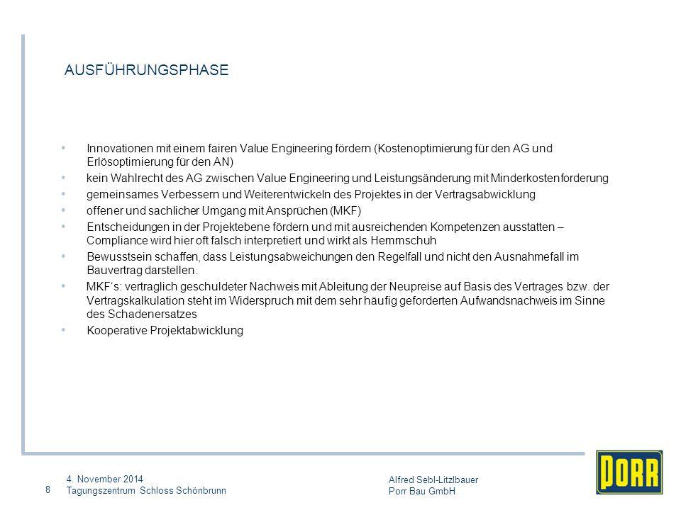 4. November 2014 Tagungszentrum Schloss Schönbrunn Alfred Sebl-Litzlbauer Porr Bau GmbH AUSFÜHRUNGSPHASE 8 Innovationen mit einem fairen Value Enginee